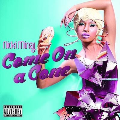 Nicki Minaj - Come On A Cone Lyrics
