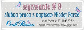 http://craftpassion-pl.blogspot.com/2015/08/wyzwanie-9-slubna-praca-z-napisem-modej.html