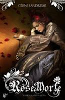 http://lachroniquedespassions.blogspot.fr/2014/05/rose-morte-tome-1-la-floraison-de.html