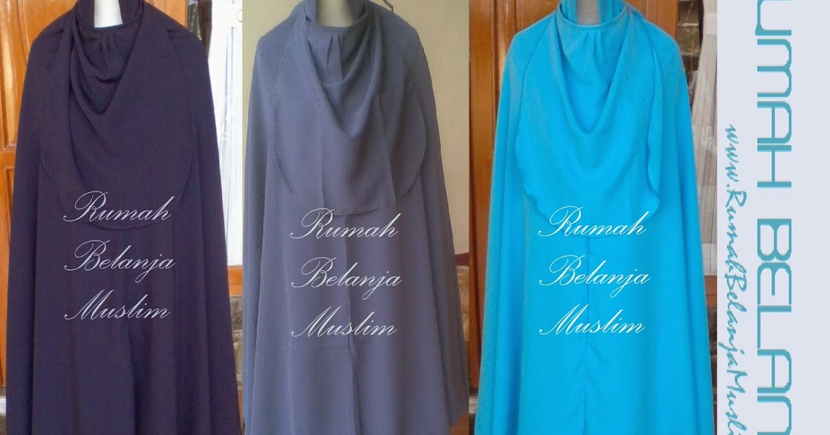 Pilihan Gamis Dan Jilbab Syar I Untuk Muslimah