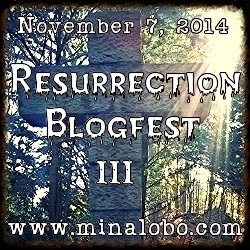 It's My 3rd Annual Resurrection Blogfest!!!