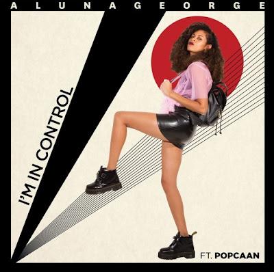"ALUNAGEORGE ""I'm In Control"" (feat. Popcaan)"
