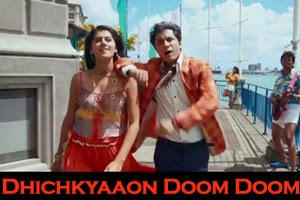 Dhichkyaaon Doom Doom