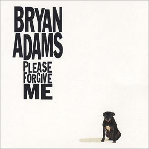 Bryan Adams - Please Forgive Me