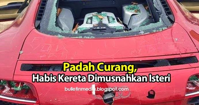 Padah Curang Habis Kereta Dimusnahkan Isteri