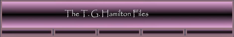The T. G. Hamilton Files