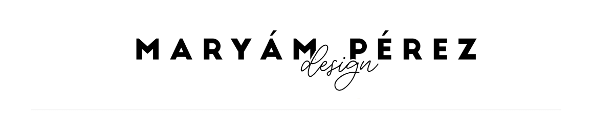 Maryám Pérez Design | Blog