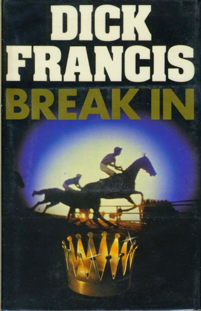 Break In (Published in 1985) - Defending his family - Authored by Dick Francis