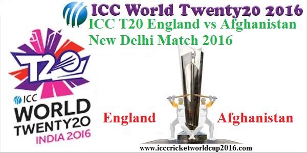 ICC T20 England vs Afghanistan New Delhi Match Result  2016