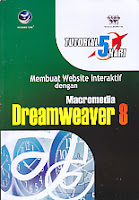Judul Buku : TUTORIAL 5 HARI MEMBUAT WEBSITE INTERAKTIF DENGAN MACROMEDIA DREAMWEAVER 8  Pengarang : Wahana Komputer Penerbit : Andi