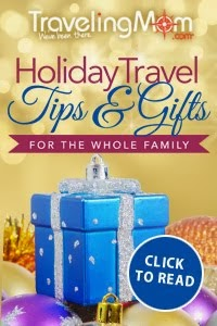 TravelingMom Holiday Travel Tips & Gifts For The Whole Family
