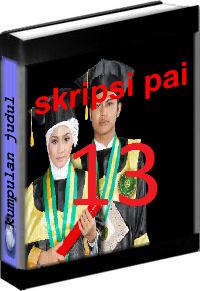 Kumpulan Judul dan Skripsi PAI Tarbiyah Volume 13