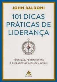 101 dicas práticas de liderança * John Baldoni *