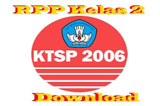 Download RPP, Silabus, Prota, Prosem, KKM, SK&KD KTSP 2006 SD Kelas 2