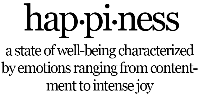 defining three types of happiness The four levels of happiness  to be happy and the search for happiness leads us to look at what kinds of happiness there might be and whether these types might be .