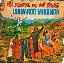 Leonardo Miranda - Al Norte de mi Pais