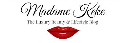 Madame Keke - The Luxury Beauty and Lifestyle Blog