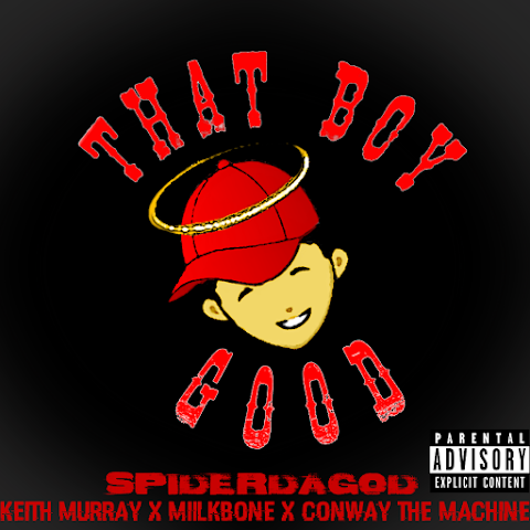 ARTIST SPOTLIGHT: Spider da God - That Boy Good ft. Keith Murray, Miilkbone, Conway the Machine