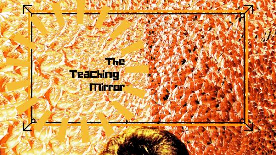 The Teaching Mirror