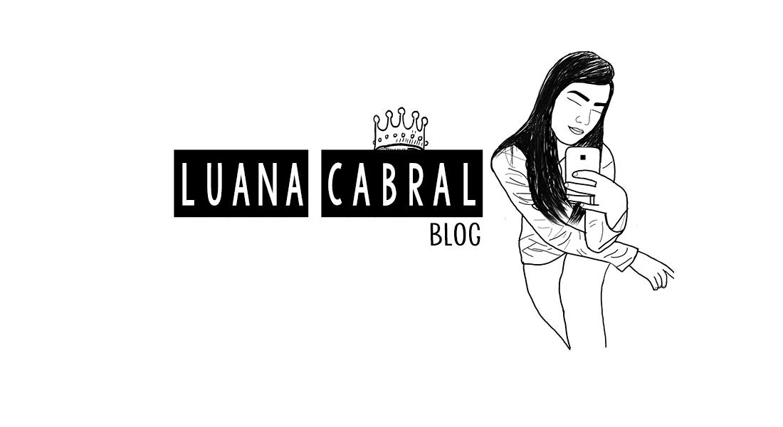 Luana Cabral Blog