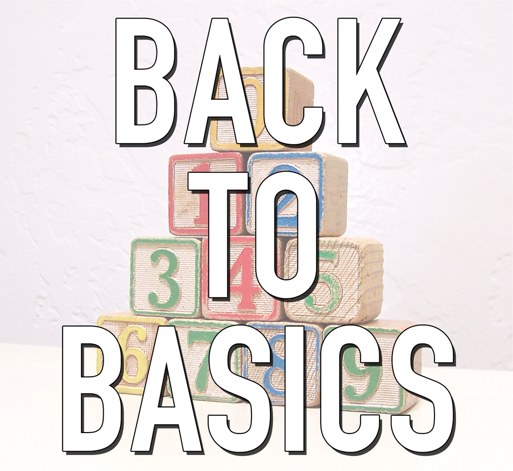 Getting Back To Basics When Life Throws You Off Course