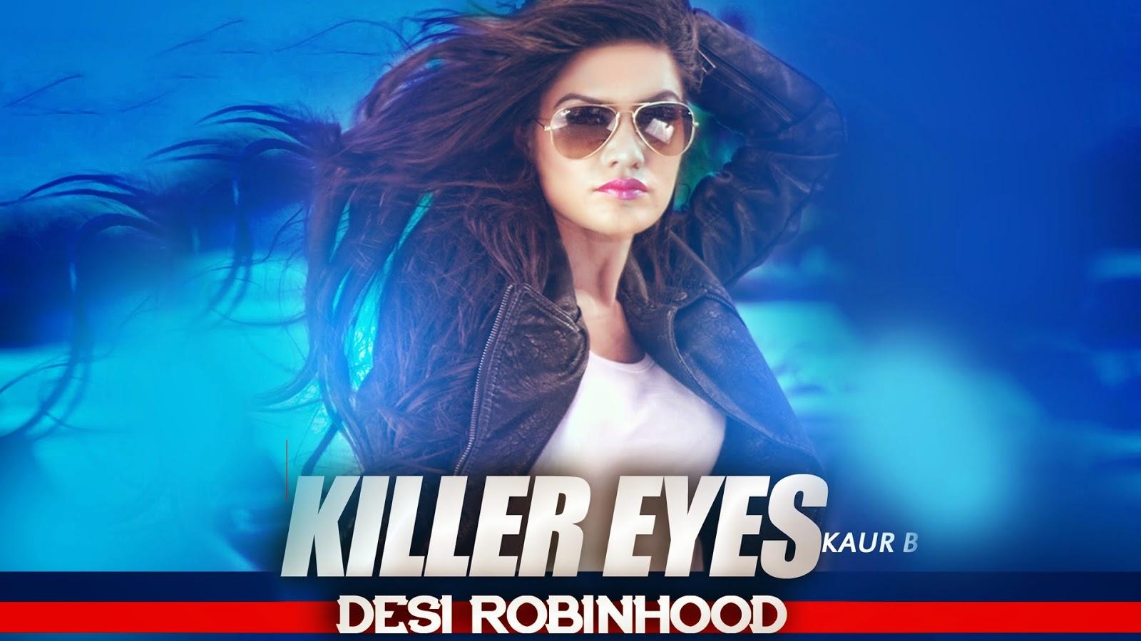 killer-eyes-mp3-download-lyrics-hd-video-kaur-B