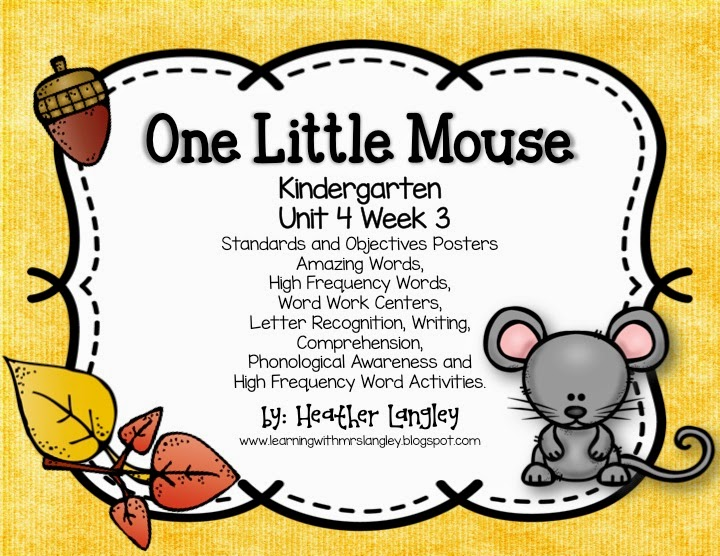 http://www.teacherspayteachers.com/Product/One-Little-Mouse-KINDERGARTEN-Unit-4-Week-3-1596878