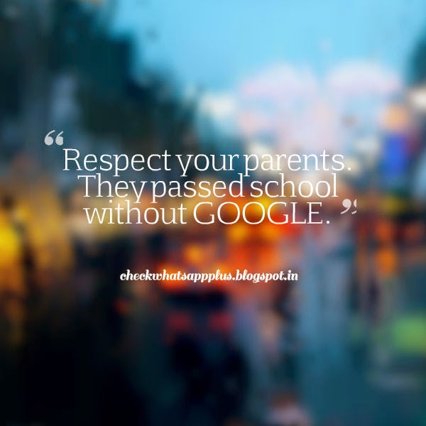Share Top Quotes Respect Your Parents They Passed School Without