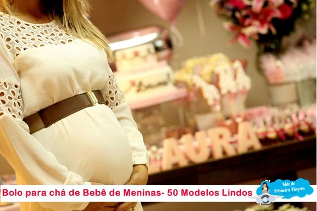 Bolo para chá de Bebê de Meninas- 50 Modelos Lindos