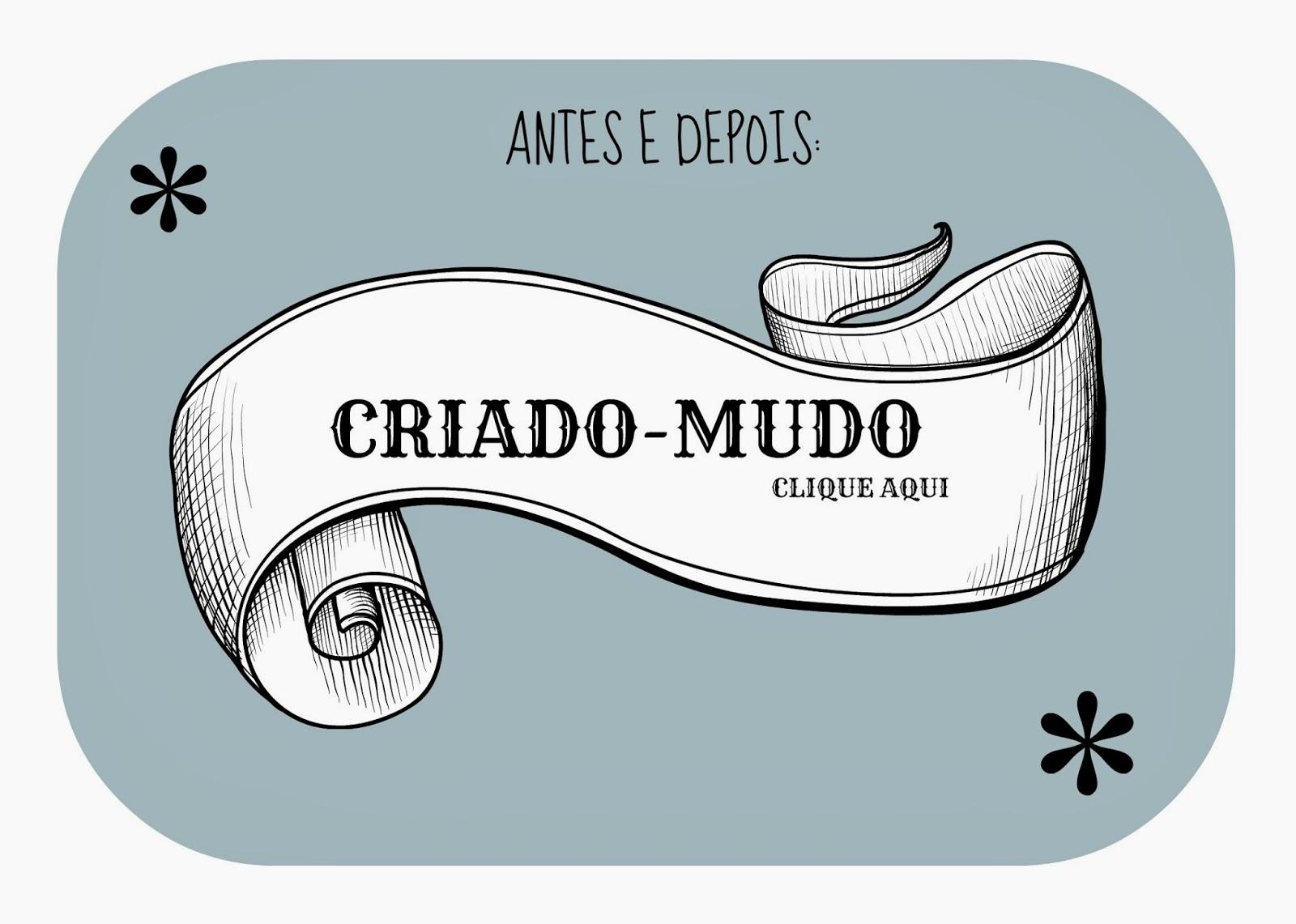 CRIADO MUDO ANTES E DEPOIS