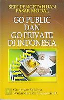 toko buku rahma: buku SERI PENGETAHUAN PASAR MODAL GO PUBLIC DAN GO PRIVATE DI INDONESIA, pengarang gunawan widjaja, penerbit kencana