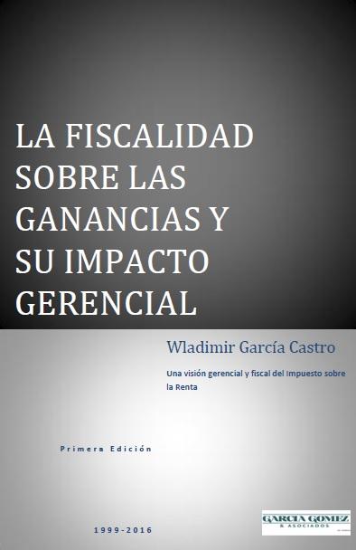 Libro: La Fiscalidad sobre las Ganancias y su Impacto Gerencial