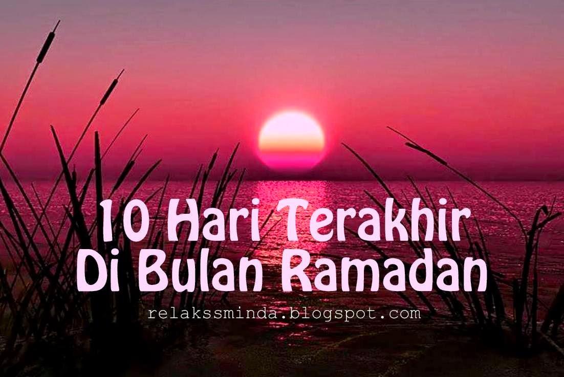 Fasa Ketiga - 10 Hari Terakhir Ramadhan