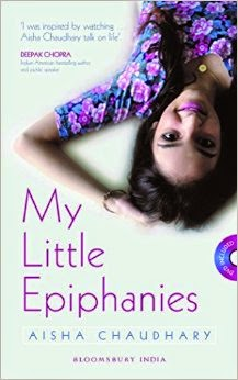 My Little Epiphanies by Aisha Chaudhary