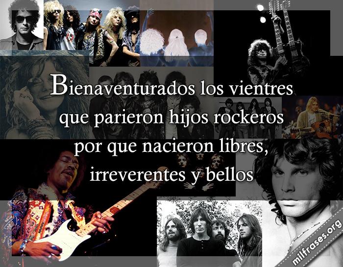Bienaventurados los vientres que parieron hijos rockeros, por que nacieron libres, irreverentes y bellos, frases del rock, metal rockeros legendarios, collage de imágenes de rockeros de la historia mundial