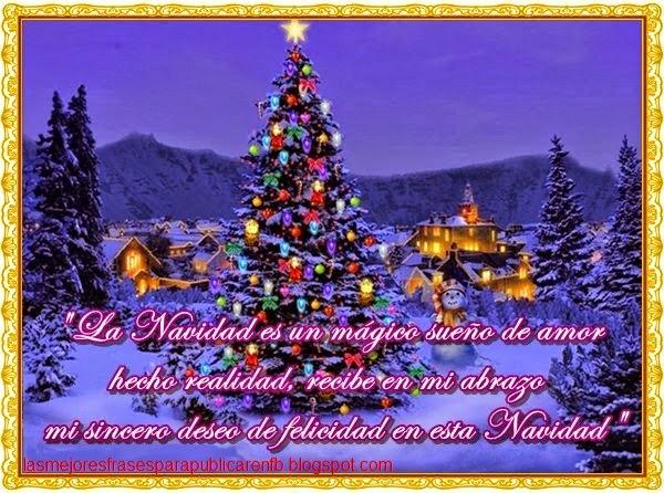 Frases De Navidad: La Navidad Es Un Mágico Sueño De Amor Hecho Realidad