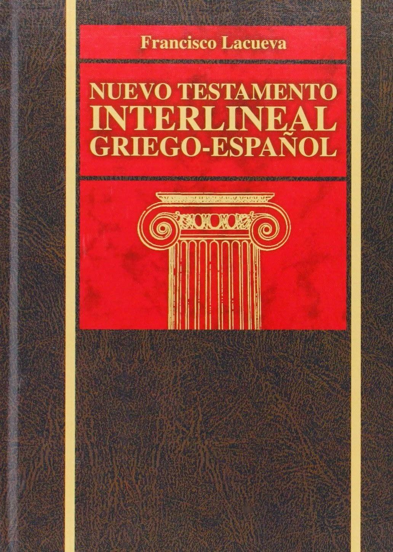 Francisco Lacueva Lafarga-Nuevo Testamento Interlineal,Griego-Español-