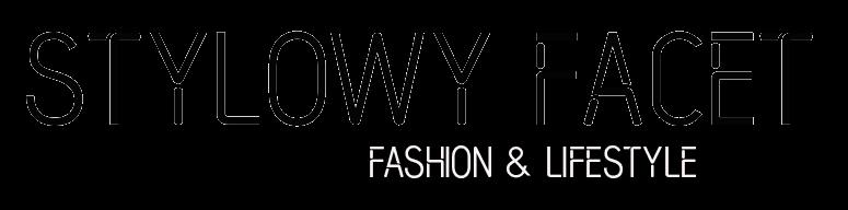 StylowyFacet.com | FASHION & LIFESTYLE