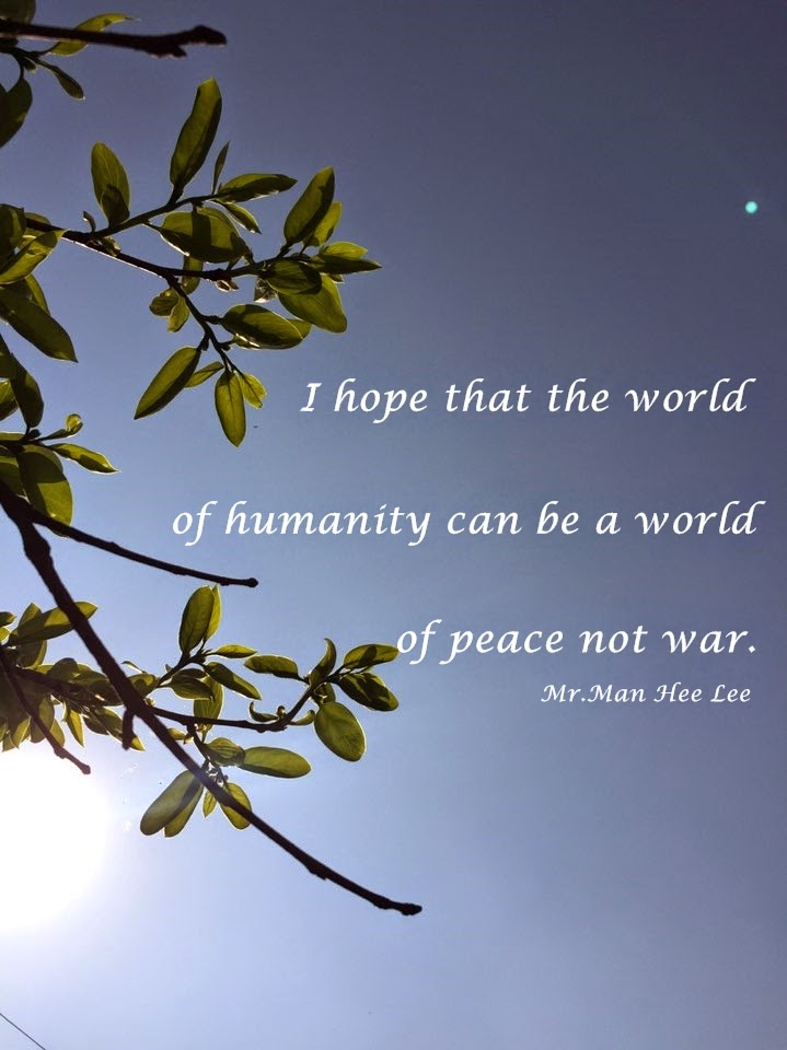 World Peace Quotes Pleasing Mr.man Hee Lee  World Peace Quotes  Beautiful World Culture.