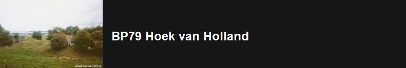 http://www.bunkerinfo.nl/2014/04/bp79-hoek-van-holland.html
