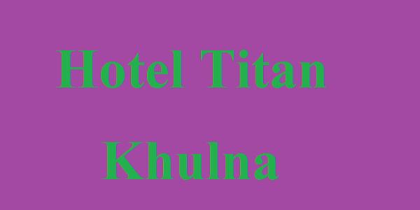 Room Tariffs of Titan Hotel in Khulna