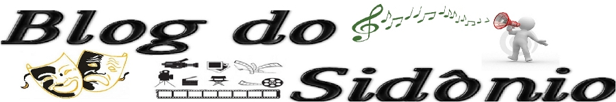 BLOG DO SIDÔNIO CULTURA & ARTE