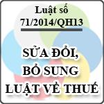 Luật sửa đổi, bổ sung một số Điều của các Luật thuế số 71/2014/QH13