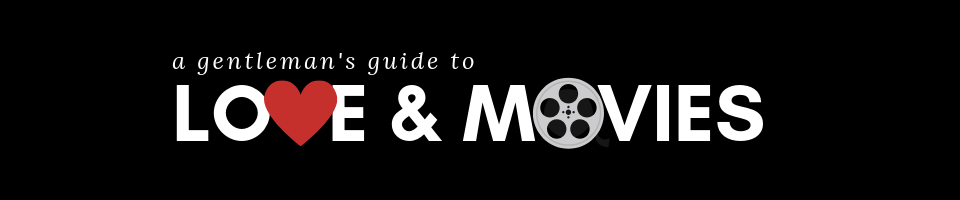 A Gentleman's Guide to Love and Movies
