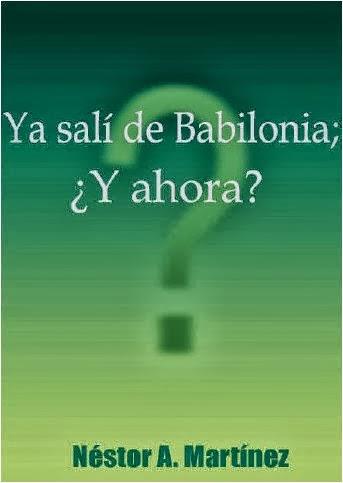 Néstor A. Martínez-Ya Salí De Babilonia;¿Y Ahora?-