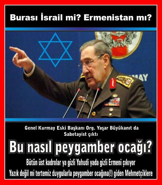 Bu nasıl peygamber ocağı Hepsi ya Yahudi yada Ermeni çıkıyorlar. Yaşar Büyükanıt da Sabetayist çıktı