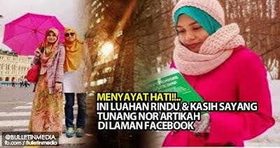 Menyayat Hati Ini Luahan Rindu Kasih Sayang Tunang Nor Artikah Di Laman Facebook