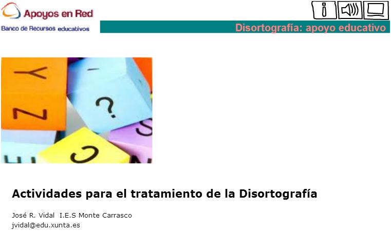 http://www.edu.xunta.es/espazoAbalar/sites/espazoAbalar/files/datos/1335945698/contido/disortografia.html