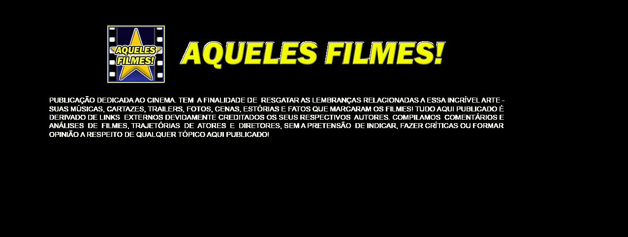 Aqueles FILMES