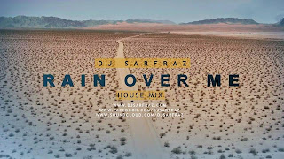 DJ SARFRAZ - RAIN OVER ME HOUSE MIX